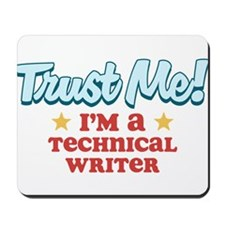 Trust Me Technical Writer Mousepad