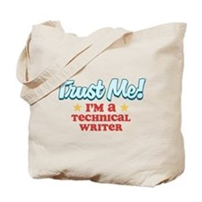 Trust Me Technical Writer Tote Bag