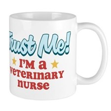 Trust Me Veterinary nurse Mug