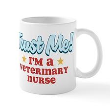 Trust Me Veterinary nurse Mug