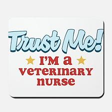 Trust Me Veterinary nurse Mousepad