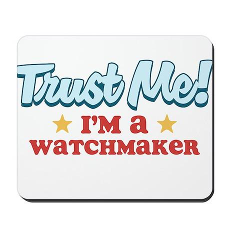 Trust Me Watchmaker Mousepad