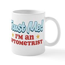 Trust Me Optometrist Mug