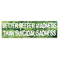 """""""Better Reefer Madness"""" Bumper Bumper Sticker"""