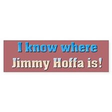 """Jimmy Hoffa"" Bumper Bumper Sticker"
