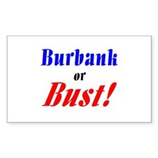Burbank or Bust! Rectangle Decal