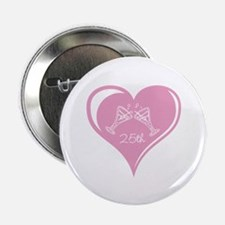 """25th Wedding Anniversary 2.25"""" Button (10 pack)"""