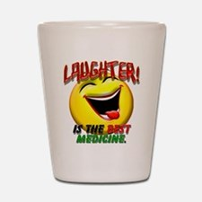 Laughter is the Best Medicine Shot Glass