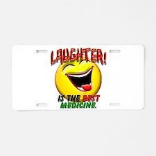 Laughter is the Best Medicine Aluminum License Pla