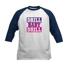DRILL BABY DRILL Tee