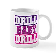 DRILL BABY DRILL Small Mug