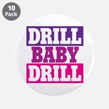 """DRILL BABY DRILL 3.5"""" Button (10 pack)"""