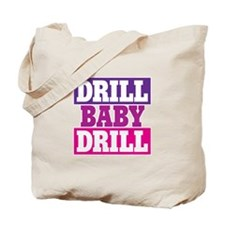 DRILL BABY DRILL Tote Bag