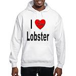 I Love Lobster Hooded Sweatshirt