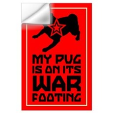 My Pug is on its War Footing Wall Decal