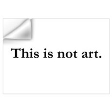 This Is Not Art Wall Decal