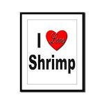 I Love Shrimp Framed Panel Print