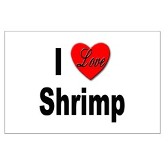 I Love Shrimp Posters