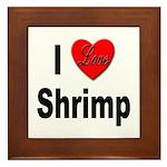 I Love Shrimp Framed Tile