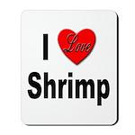I Love Shrimp Mousepad