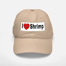 I Love Shrimp Baseball Baseball Cap