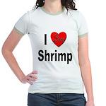 I Love Shrimp (Front) Jr. Ringer T-Shirt
