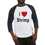 I Love Shrimp (Front) Baseball Jersey