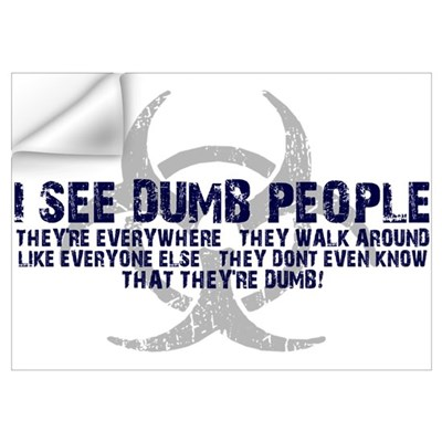 I SEE DUMB PEOPLE Wall Decal