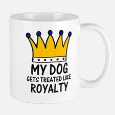 'Treated Like Royalty' Mug
