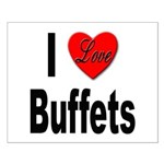 I Love Buffets Small Poster