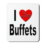 I Love Buffets Mousepad