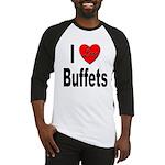I Love Buffets Baseball Jersey