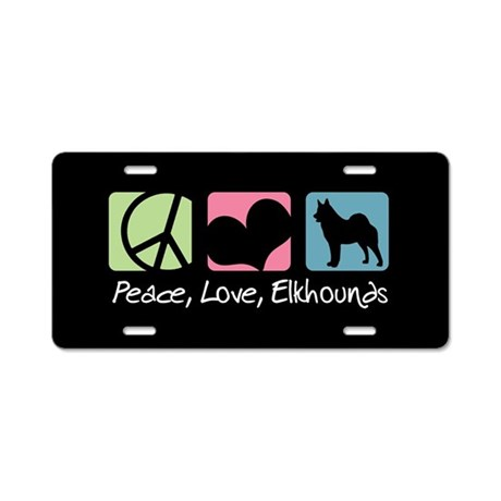 Peace, Love, Elkhounds Aluminum License Plate