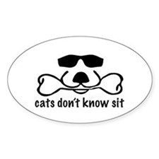 Cats Don't Know Sit Bumper Stickers