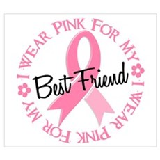 I Wear Pink For My Best Friend 38 Prin Poster