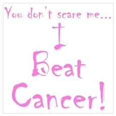You don't scare me...Beat Cancer 4 Canvas Art