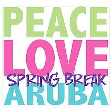 Peace Love Spring Break Aruba Poster