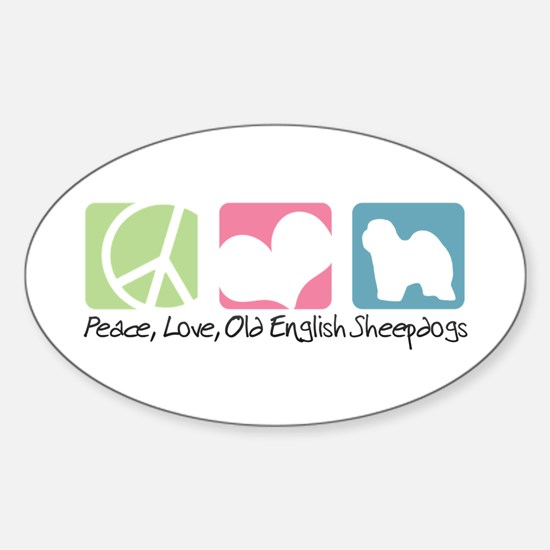 Peace, Love, Old English Sheepdogs Sticker (Oval)