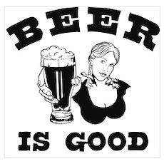 Beer Is Good Poster