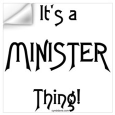 It's a Minister Thing! Wall Decal