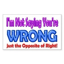 Saying Wrong Opposite Right Decal