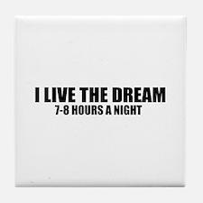 I live the dream Tile Coaster