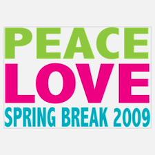 Peace Love Spring Break 2009