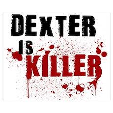Dexter is Killer Poster