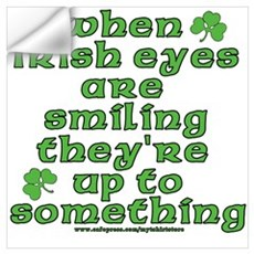 When Irish Eyes Are Smiling Joke Wall Decal