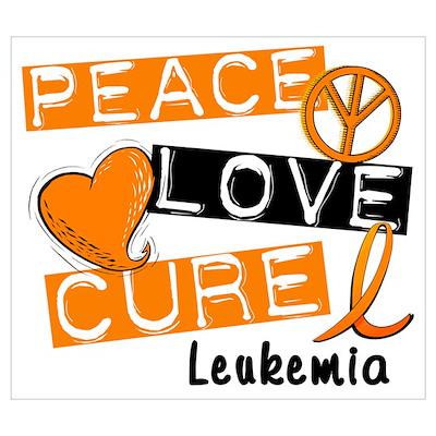 PEACE LOVE CURE Leukemia (L1) Poster