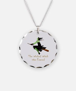 The Wicked Witch Was Framed Necklace