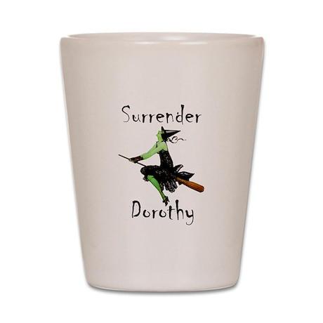 Surrender Dorothy Shot Glass