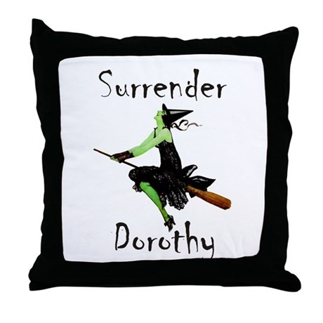 Surrender Dorothy Throw Pillow