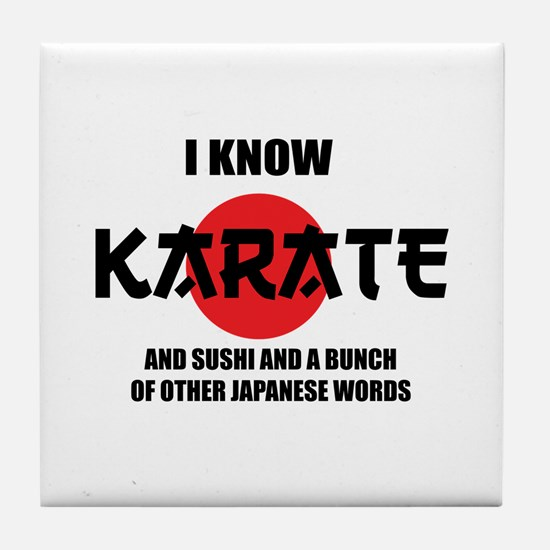 I know karate Tile Coaster
